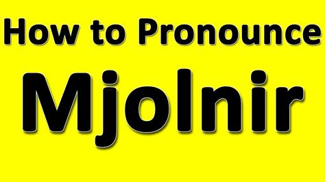 how to pronounce how to pronounce mjolnir youtube