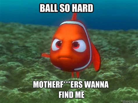 Finding Meme - finding nemo ball so hard memes