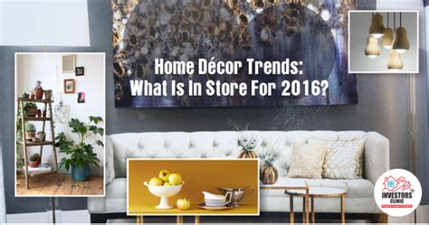home decor trends winter 2016 home d 233 cor trends what is in store for 2016 investors