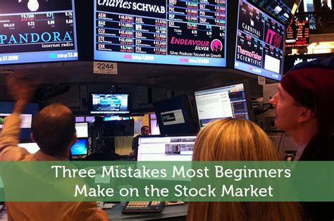 Financing 10 Mistakes That Most Make by Three Mistakes Most Beginners Make On The Stock Market