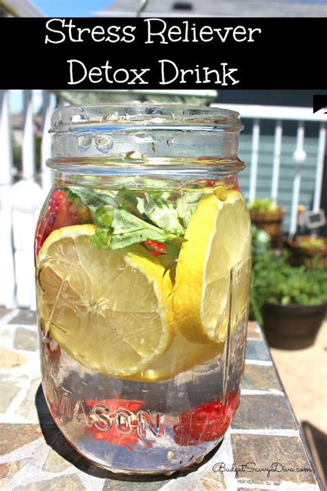 A Detox Drink That Works by Stress Reliever Detox Drink Recipe Budget Savvy