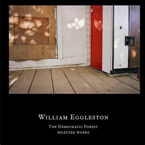william eggleston the democratic 3958292569 selections from william eggleston s masterwork the democratic forest photographs by william