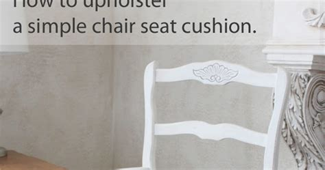 upholstering a chair seat cushion the decorated house how to upholster a simple chair