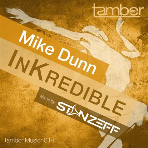 mike dunn house music mike dunn inkredible tambor music clapcrate org