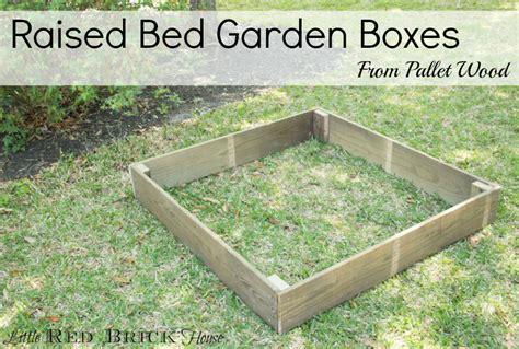 pallet raised garden bed pallet wood raised bed garden boxes little red brick house