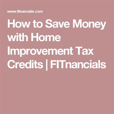 how to save money with home improvement tax credits