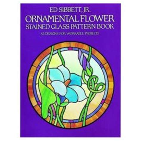 Floral Stained Glass Pattern Book ornamental flowers stained glass pattern book