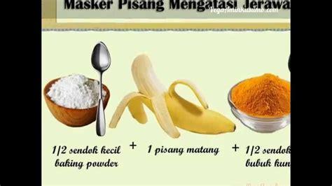 cara untuk membuat zakar besar cara membuat masker pisang dan manfaatnya youtube