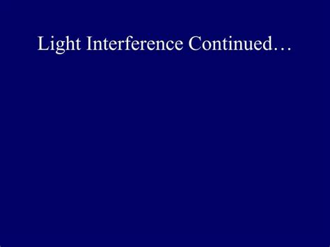 Light Interference by Ppt Light Interference Continued Powerpoint