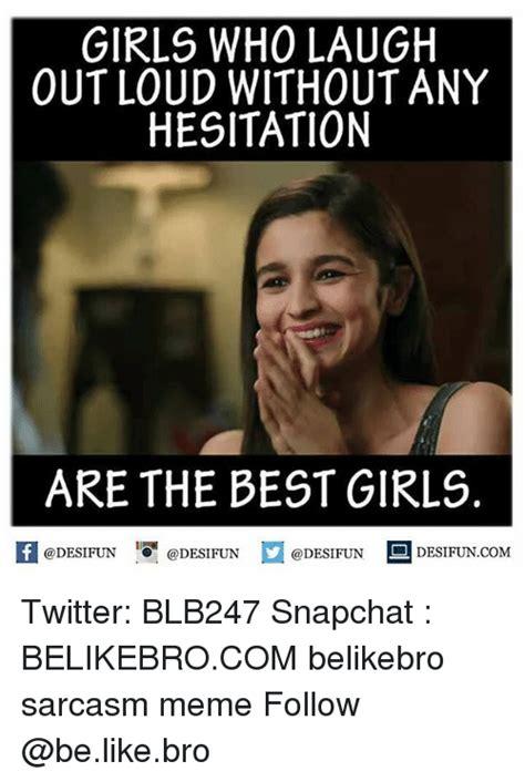Laugh Out Loud Meme - 25 best memes about laughing out loud laughing out loud memes