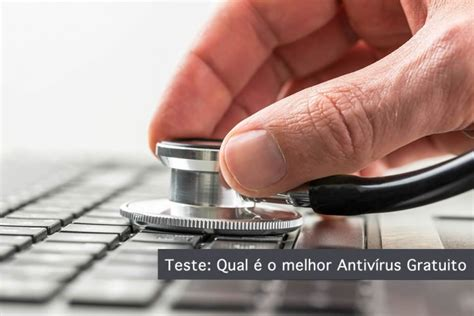 testare antivirus teste qual 233 o melhor antiv 237 rus gratuito pplware