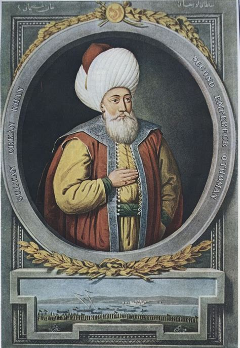 Orhan Gazi Osman Gazi Ve Mal Hatun Un Oğlu 214 Lene Kadar Ottoman Empire Osman