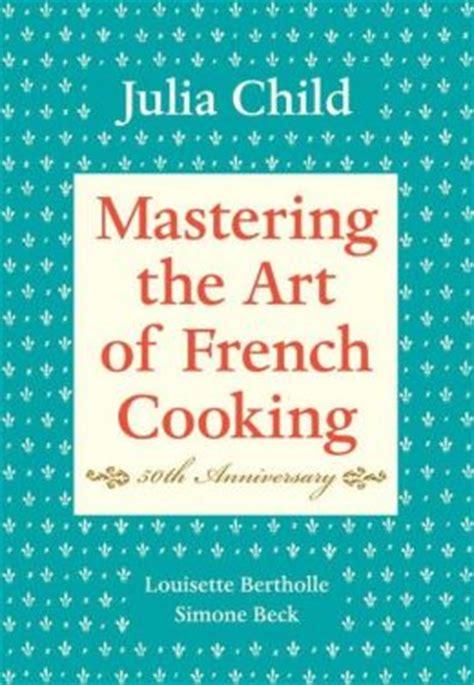 libro mastering french vocabulary with mastering the art of french cooking volume 1 by julia child 9780375413407 hardcover