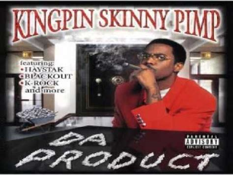 kingpin skinny pimp pimpin and hoin youtube kingpin skinny pimp quot stick it baby do it quot youtube