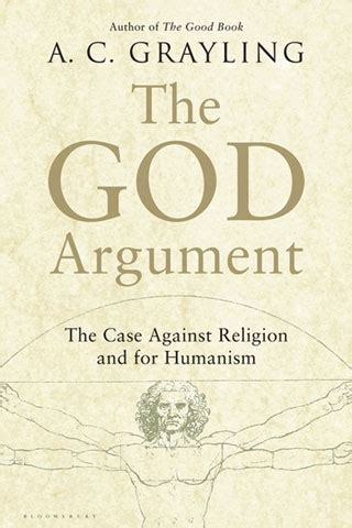 the god argument the the god argument the case against religion and for humanism by a c grayling times higher
