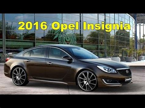 opel insignia 2016 interior 2016 opel insignia exterior and interior youtube
