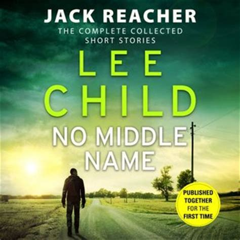 no middle name the complete collected reacher stories books no middle name the complete collected reacher