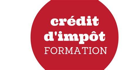 Imprime Credit Impot Formation 2015 financer sa formation avec le cr 233 dit d imp 244 t formation