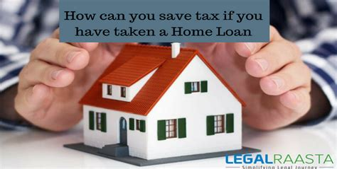tax saving on housing loan tax saving on housing loan home loan and tax saving learn itr legalraasta