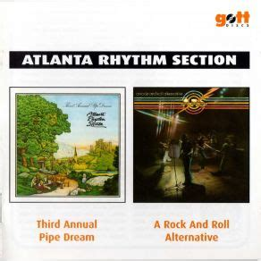 atlanta rhythm section a rock and roll alternative third annual pipe dream a rock and roll alternative