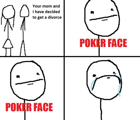 Poker Face Memes - image 59118 poker face know your meme