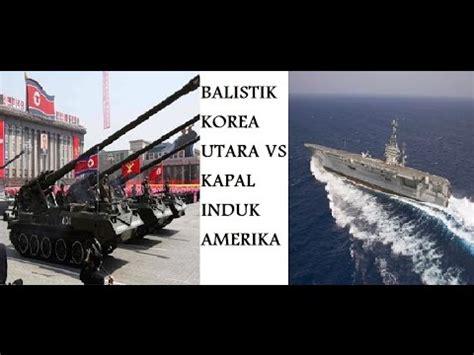 film korea utara menyerang amerika kondisi kesiapan militer korea utara jika kapal induk
