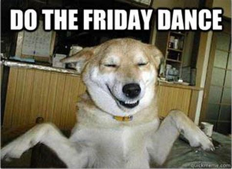 Best Friday Memes - do the friday dance funny memes pinterest the