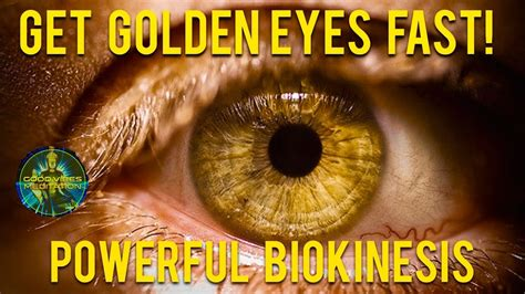 gold eye color extremely powerful biokinesis 2017 get golden