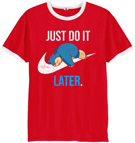 Tshirt Just Do It One Tshirt t shirt reality snorlax just do it later