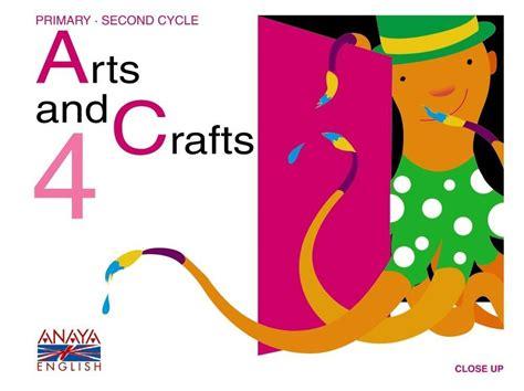 libro la arts and crafts comprar libro 4pri arts and crafts 4 primaria