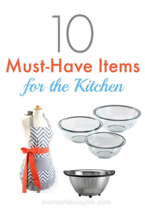must have home items 10 must have items for the kitchen mom wife busy life