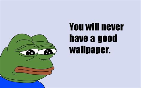 Wallpaper Memes - you will never be normal wallpapers wallpapers and images