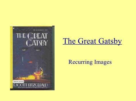 recurring themes in the great gatsby recurring images of the great gatsby
