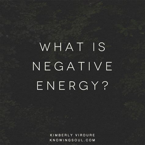 what is negative energy what is negative energy knowing soul