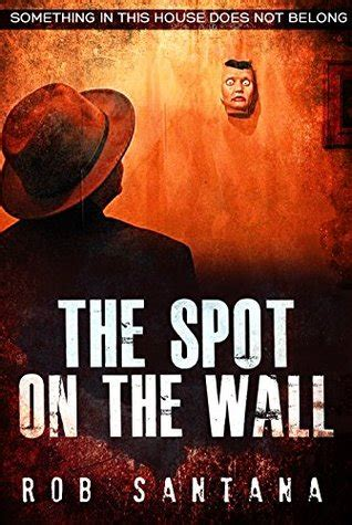 Book Review The Spot By Bank by The Spot On The Wall By Rob Santana Reviews Discussion