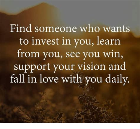 Find Who Want Find Someone Who Wants To Invest In You Learn From You See You Win Support Your Vision