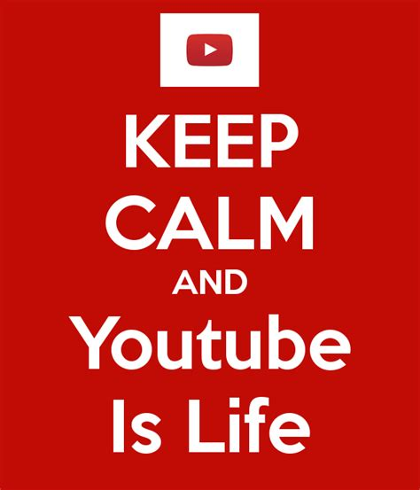 download youtube life keep calm and youtube is life poster hallie keep calm