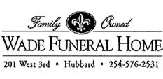 Wade Funeral Home Hubbard by Nichols Obituaries Wacotrib