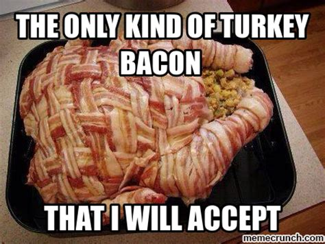 Turkey Day Meme - 12 slightly subversive bacon and sausage memes food