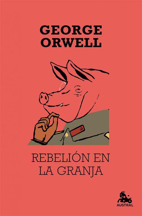 libro la rebelin de las rebeli 243 n en la granja f 225 bula dist 243 pica anti estalinista kozmic books