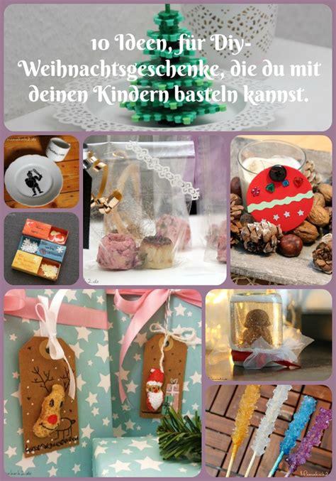 Weihnachtsgeschenke Basteln Kindern Bastelideen by 10 Ideen F 252 R Weihnachtsgeschenke Die Du Mit Deinen