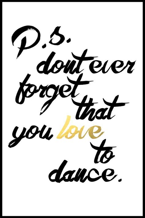 printable dance quotes 177 best images about pense sobre on pinterest ballet