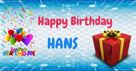 happy birthday wishes  hans
