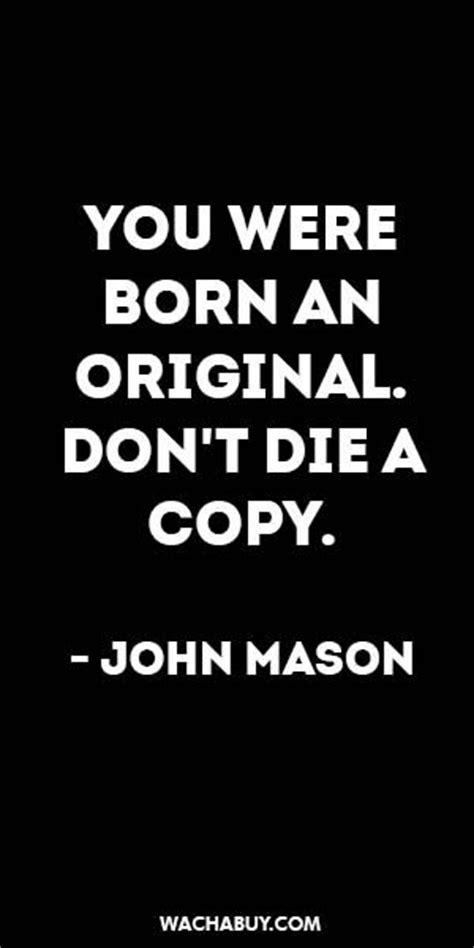 you were born an original inspiration inspiration quote you were born an