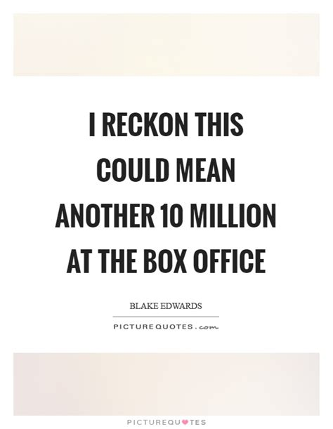 Box Office Meaning by Box Office Quotes Box Office Sayings Box Office