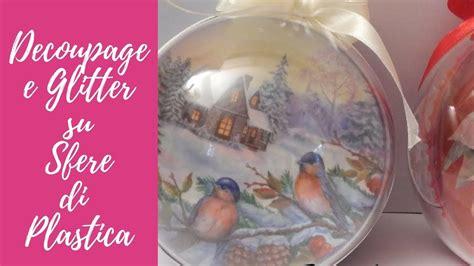Tutorial Decoupage - tutorial decoupage e glitter su sfera di plastica