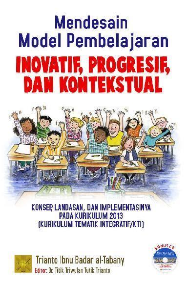 Media Model Model Pembelajaran Inovatif By Sutirman jual buku mendesain model pembelajaran inovatif progresif