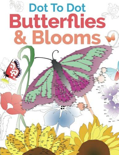 dot to dot book for adults butterflies and flowers challenging flower and butterfly connect the dots puzzles puzzle and activity books volume 3 books dot to dot butterflies blooms a relaxing