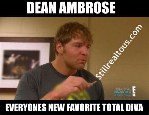 Dean Ambrose Memes - dean ambrose wwe memes pinterest total divas