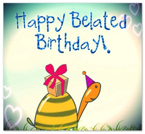 Belated Birthday Greetings and Messages   Someone Sent You